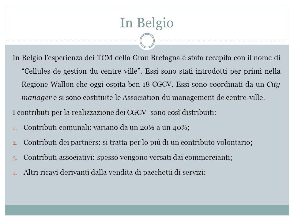 In Belgio In Belgio lesperienza dei TCM della Gran Bretagna è stata recepita con il nome di Cellules de gestion du centre ville.