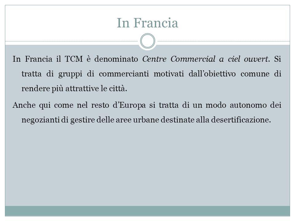 In Francia In Francia il TCM è denominato Centre Commercial a ciel ouvert.