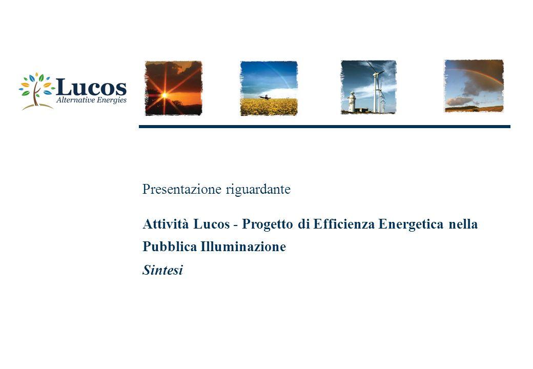 Attività Lucos - Progetto di Efficienza Energetica nella Pubblica Illuminazione Sintesi Presentazione riguardante