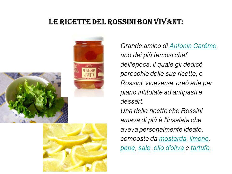 LE RICETTE DEL ROSSINI BON VIVANT: Grande amico di Antonin Carême,Antonin Carême uno dei più famosi chef dell'epoca, il quale gli dedicò parecchie del