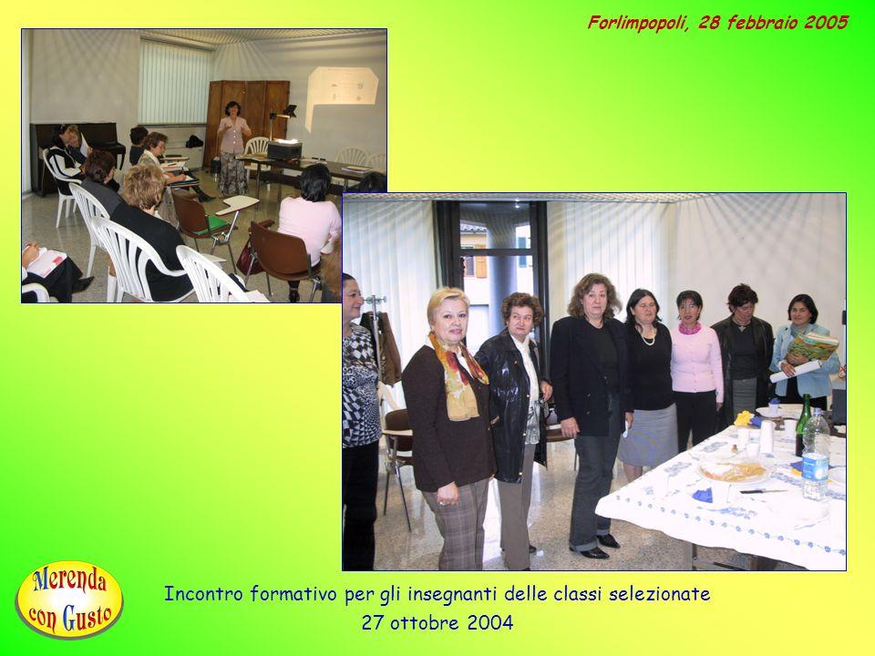 Incontro formativo per gli insegnanti delle classi selezionate 27 ottobre 2004 Forlimpopoli, 28 febbraio 2005