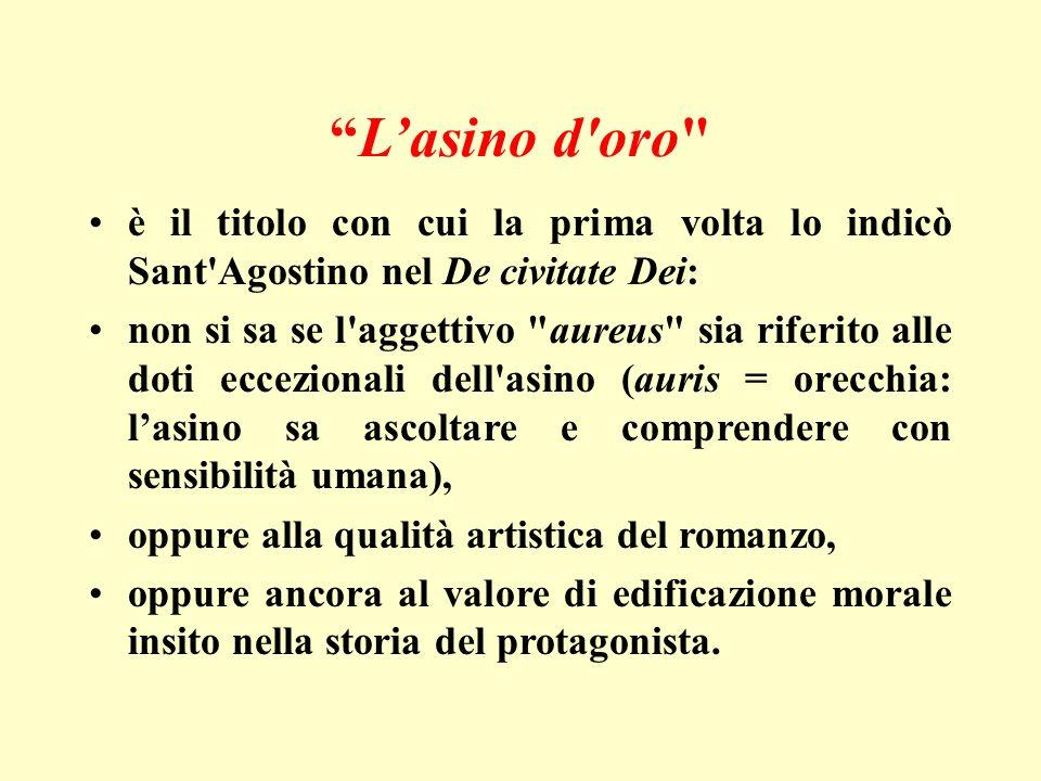 elenarovelli3 Il romanzo, in 11 libri, è forse l adattamento (almeno nei primi 10) di uno scritto di Luciano di Samosata (II sec.d.C., quindi contemporaneo di Apuleio) di cui non siamo in possesso, ma del quale ci è pervenuto un racconto intitolato Lucius o L asino: Si discute se A.