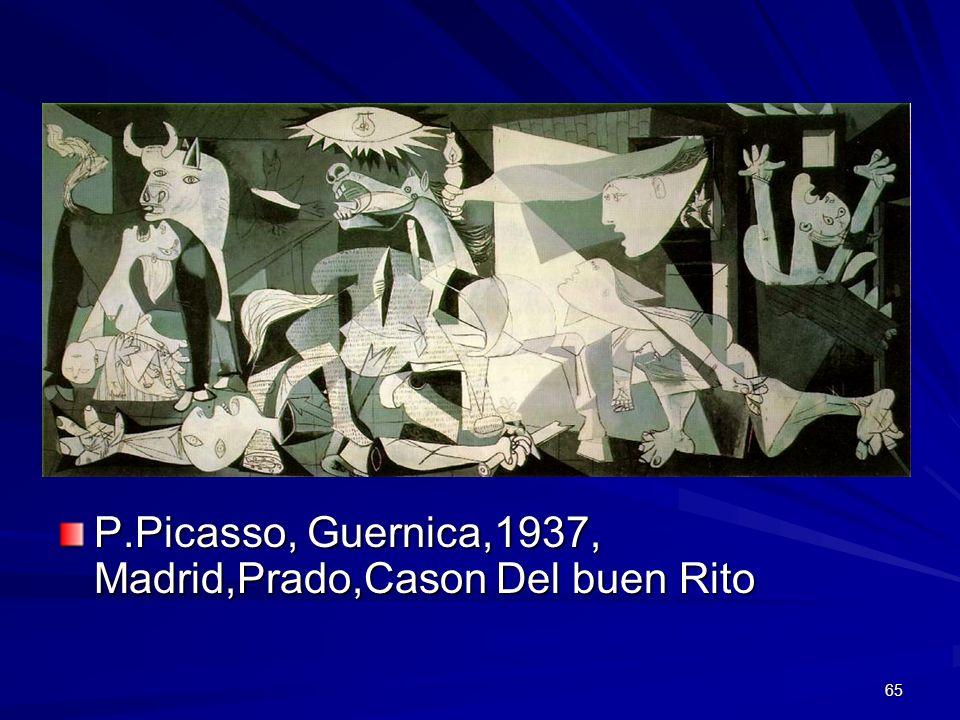 65 P.Picasso, Guernica,1937, Madrid,Prado,Cason Del buen Rito