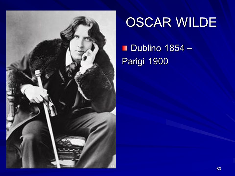 83 OSCAR WILDE Dublino 1854 – Parigi 1900