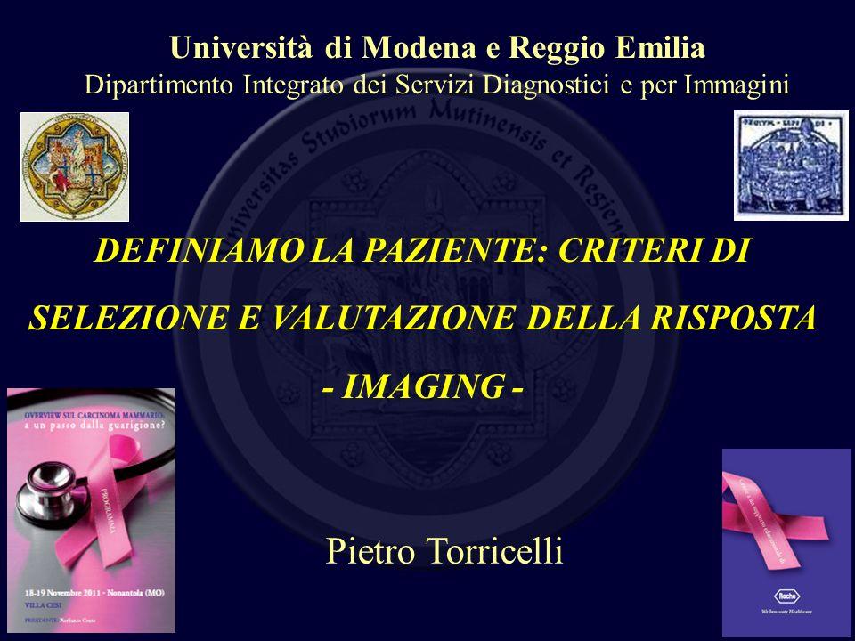 Università di Modena e Reggio Emilia Dipartimento Integrato dei Servizi Diagnostici e per Immagini DEFINIAMO LA PAZIENTE: CRITERI DI SELEZIONE E VALUT