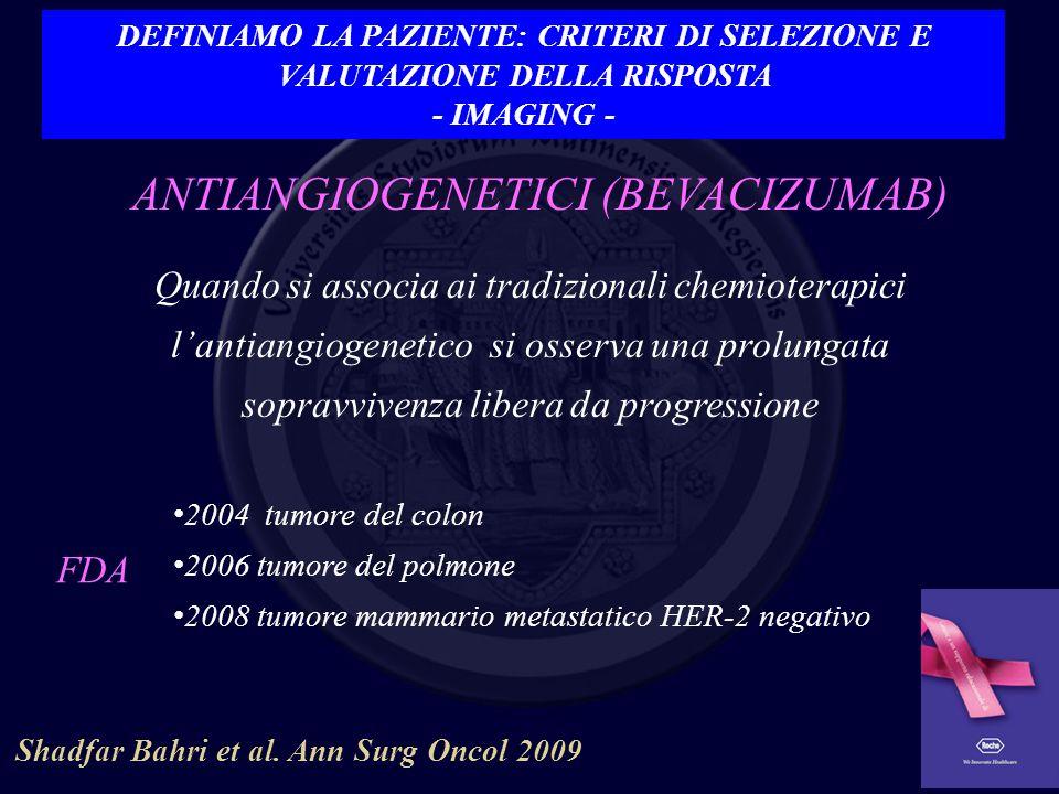 ANTIANGIOGENETICI (BEVACIZUMAB) Quando si associa ai tradizionali chemioterapici lantiangiogenetico si osserva una prolungata sopravvivenza libera da