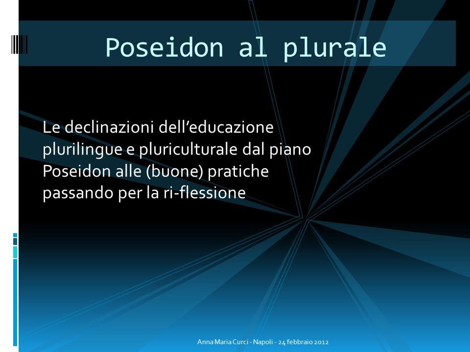 Le declinazioni delleducazione plurilingue e pluriculturale dal piano Poseidon alle (buone) pratiche passando per la ri-flessione Poseidon al plurale
