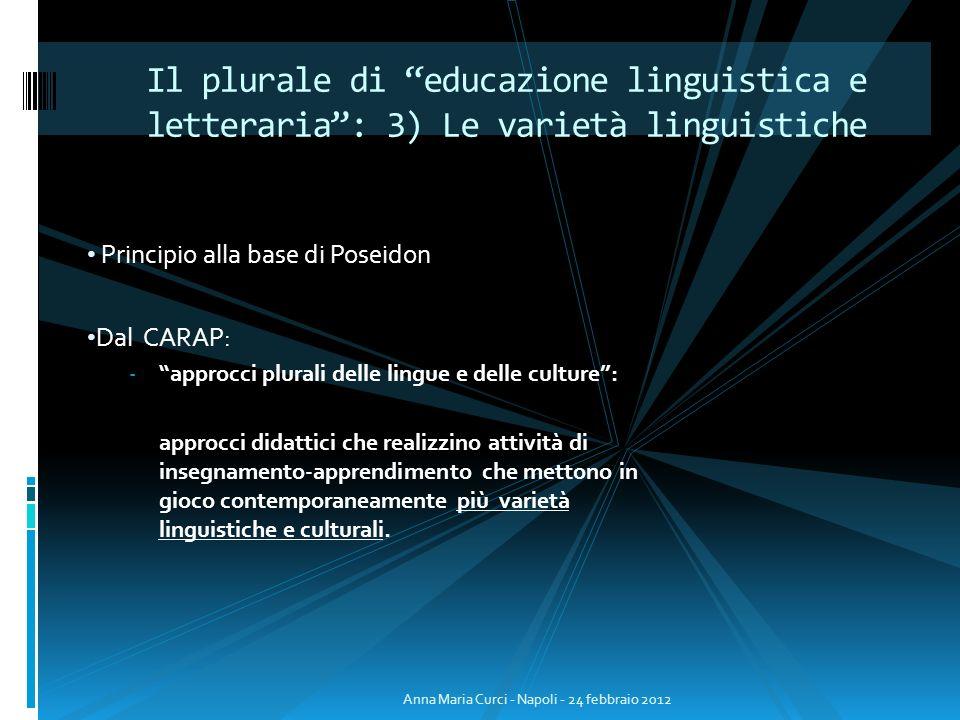 Principio alla base di Poseidon Dal CARAP: - approcci plurali delle lingue e delle culture: approcci didattici che realizzino attività di insegnamento