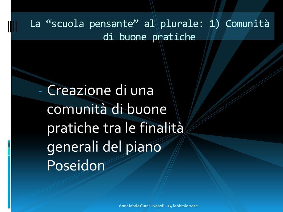 - Creazione di una comunità di buone pratiche tra le finalità generali del piano Poseidon La scuola pensante al plurale: 1) Comunità di buone pratiche