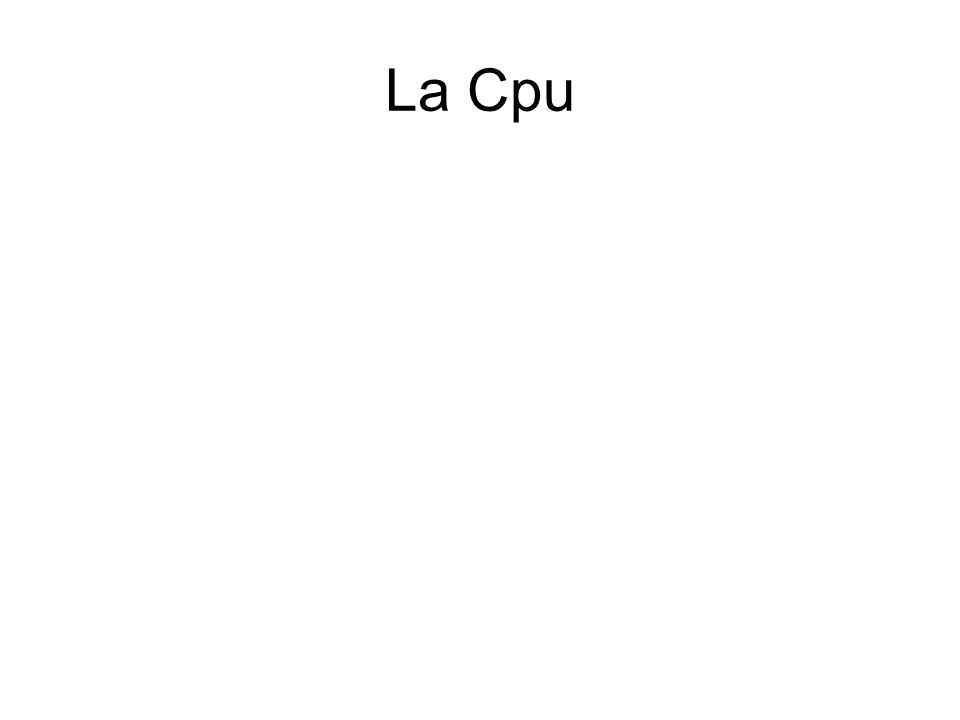 La Cpu