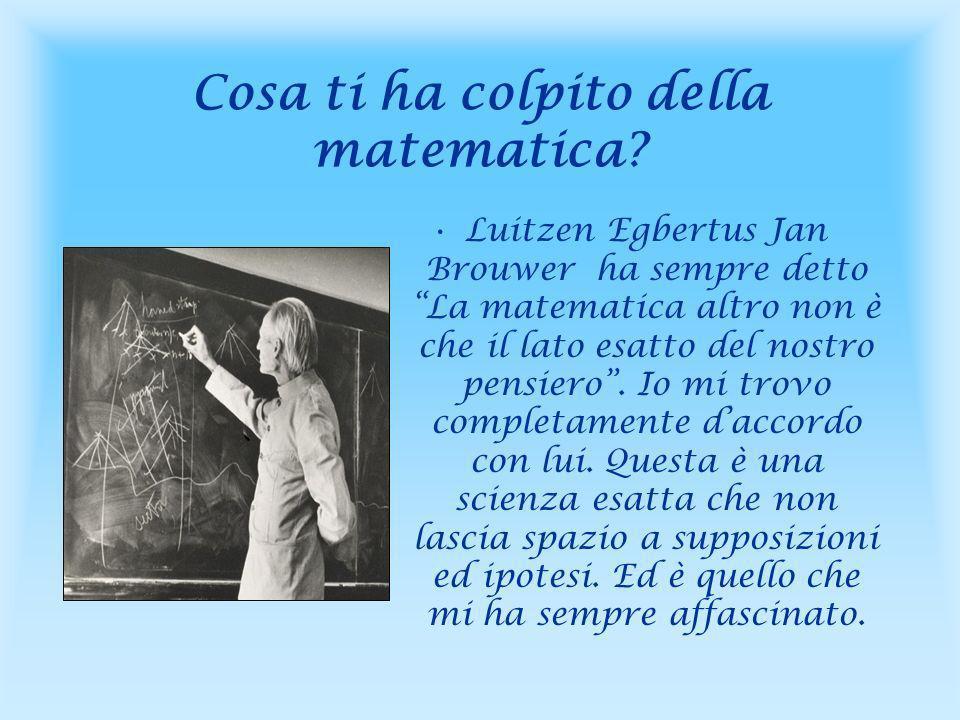 Qual è il matematico a cui ti ispiri.