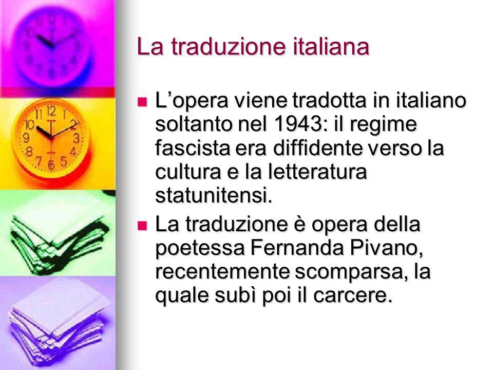 La traduzione italiana Lopera viene tradotta in italiano soltanto nel 1943: il regime fascista era diffidente verso la cultura e la letteratura statun