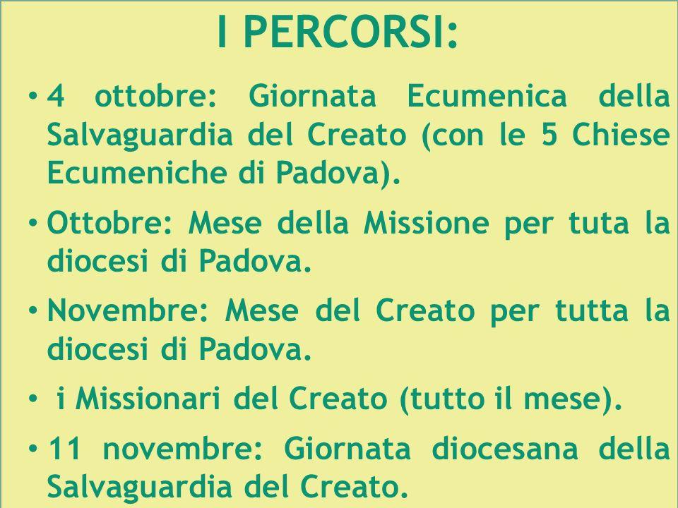 I PERCORSI: 4 ottobre: Giornata Ecumenica della Salvaguardia del Creato (con le 5 Chiese Ecumeniche di Padova).