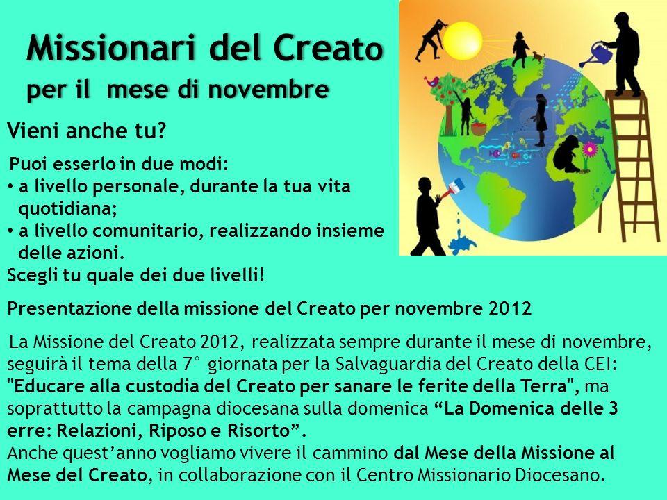 Missionari del Crea to per il mese di novembre per il mese di novembre Vieni anche tu.
