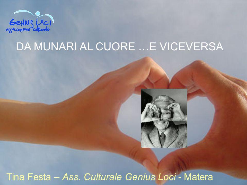 DA MUNARI AL CUORE …E VICEVERSA Tina Festa – Ass. Culturale Genius Loci - Matera