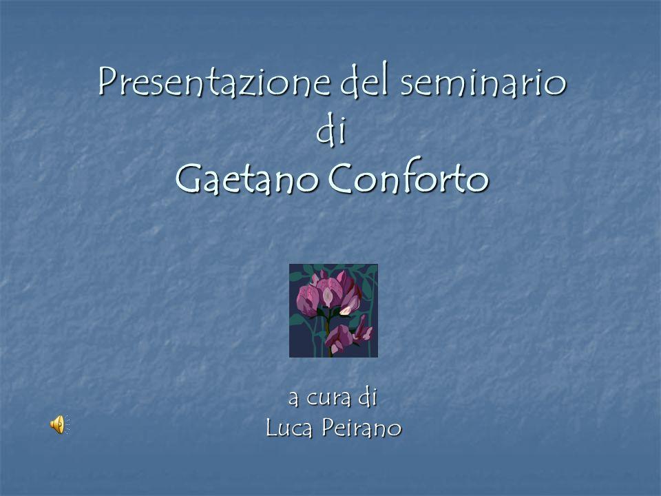 Presentazione del seminario di Gaetano Conforto a cura di Luca Peirano