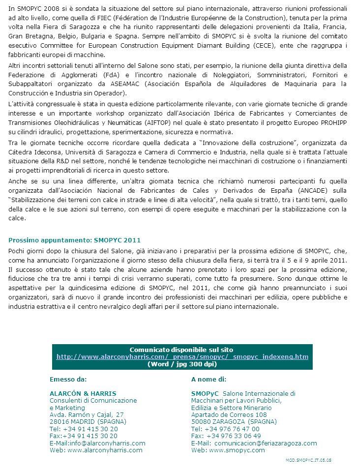 MOD.SMOPYC.IT.05.08 Comunicato disponibile sul sito http://www.alarconyharris.com/_prensa/smopyc/_smopyc_indexeng.htm (Word / jpg 300 dpi) Emesso da:A