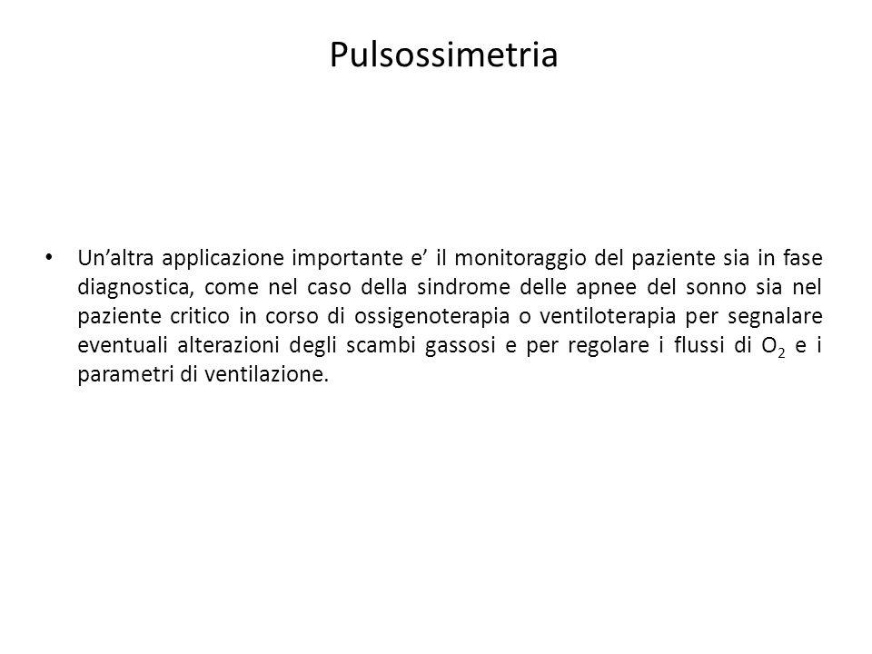 Pulsossimetria Unaltra applicazione importante e il monitoraggio del paziente sia in fase diagnostica, come nel caso della sindrome delle apnee del so