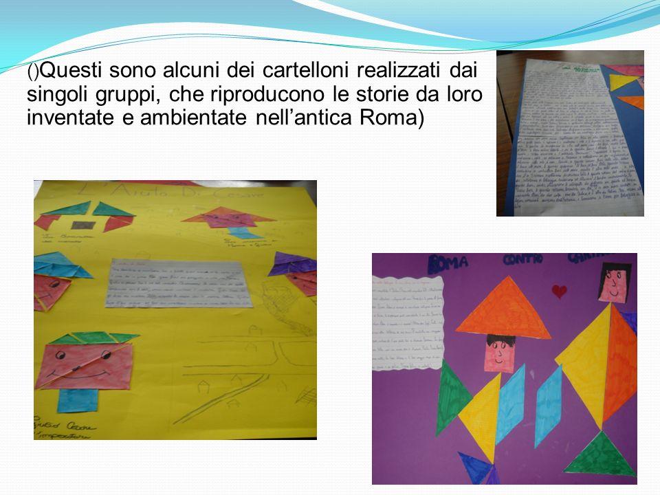 () Questi sono alcuni dei cartelloni realizzati dai singoli gruppi, che riproducono le storie da loro inventate e ambientate nellantica Roma)