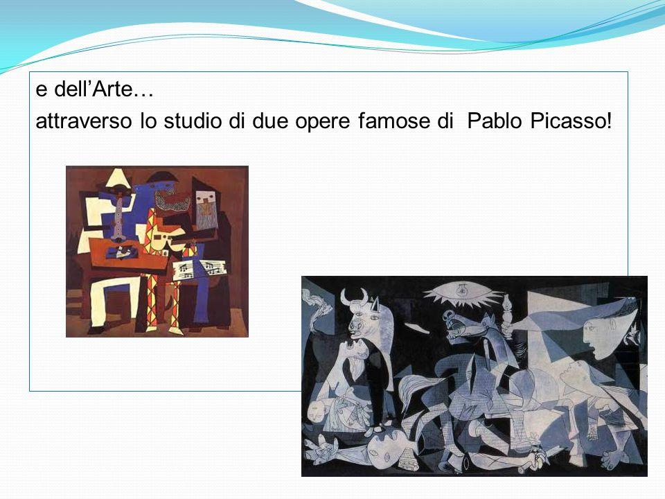 e dellArte… attraverso lo studio di due opere famose di Pablo Picasso!