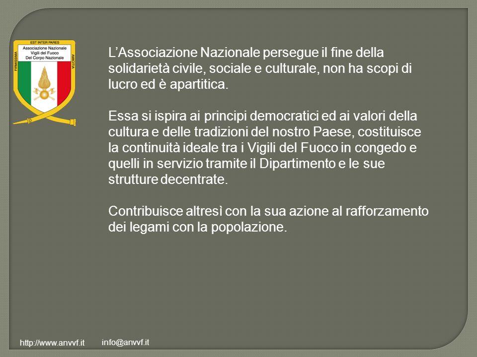 http://www.anvvf.it info@anvvf.it LAssociazione Nazionale persegue il fine della solidarietà civile, sociale e culturale, non ha scopi di lucro ed è a