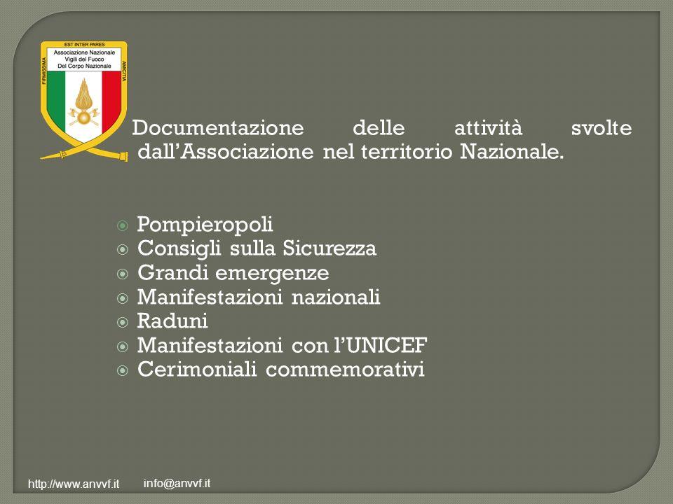 Documentazione delle attività svolte dallAssociazione nel territorio Nazionale. Pompieropoli Consigli sulla Sicurezza Grandi emergenze Manifestazioni