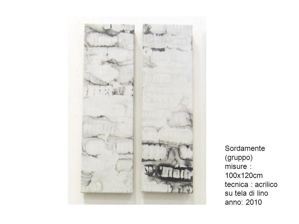 Sordamente (gruppo) misure 100x120cm tecnica : acrilico su tela di lino anno: 2010