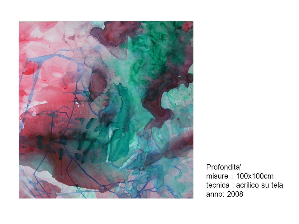 Profondita misure 100x100cm tecnica : acrilico su tela anno: 2008