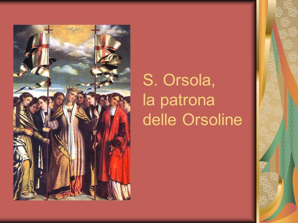 S.Angela sceglie S. Orsola come patrona della sua famiglia spirituale.
