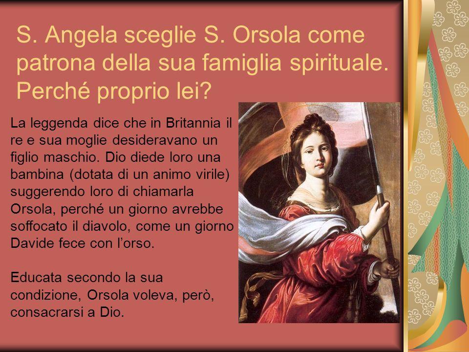S. Angela sceglie S. Orsola come patrona della sua famiglia spirituale.