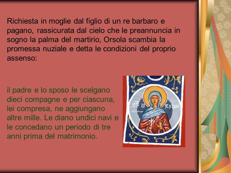 Piena di gioia, Orsola parte con le sue compagne, per lo più pagane, ringraziando Dio.