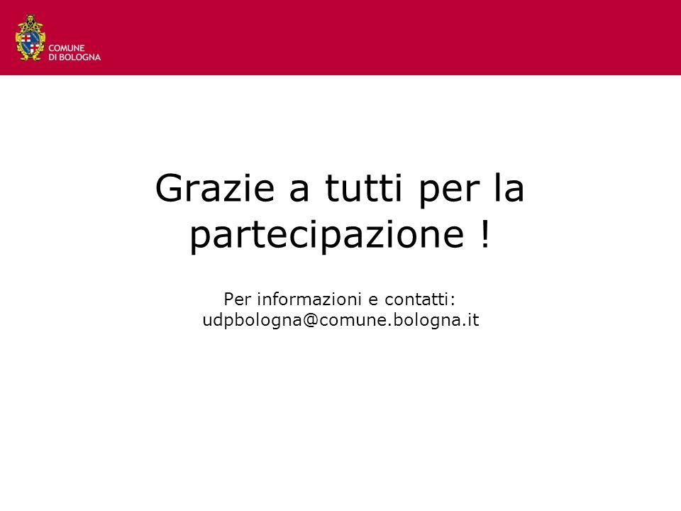 Grazie a tutti per la partecipazione ! Per informazioni e contatti: udpbologna@comune.bologna.it