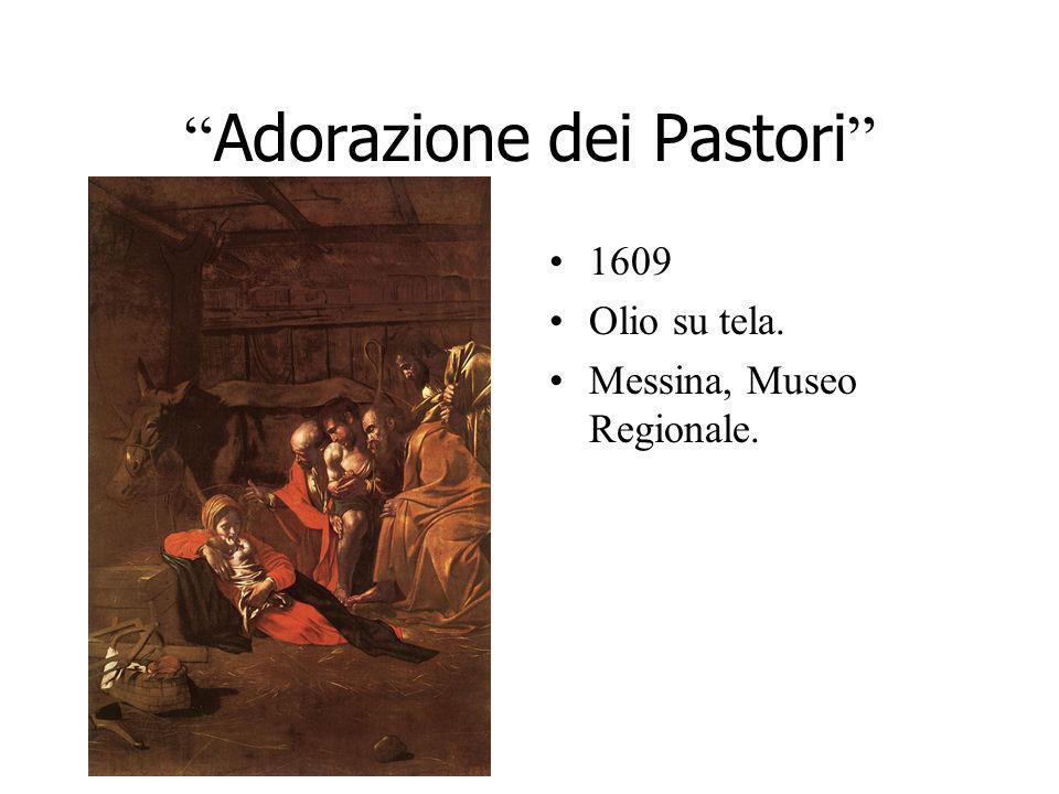 Adorazione dei Pastori 1609 Olio su tela. Messina, Museo Regionale.