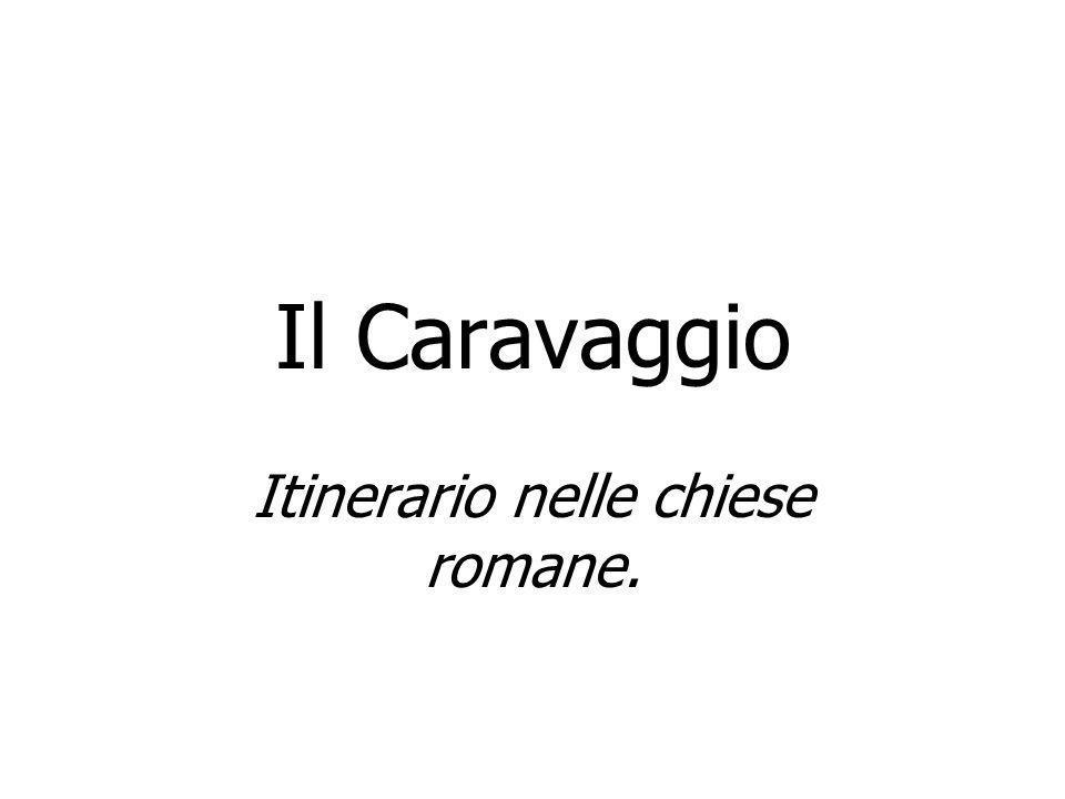 Il Caravaggio Itinerario nelle chiese romane.