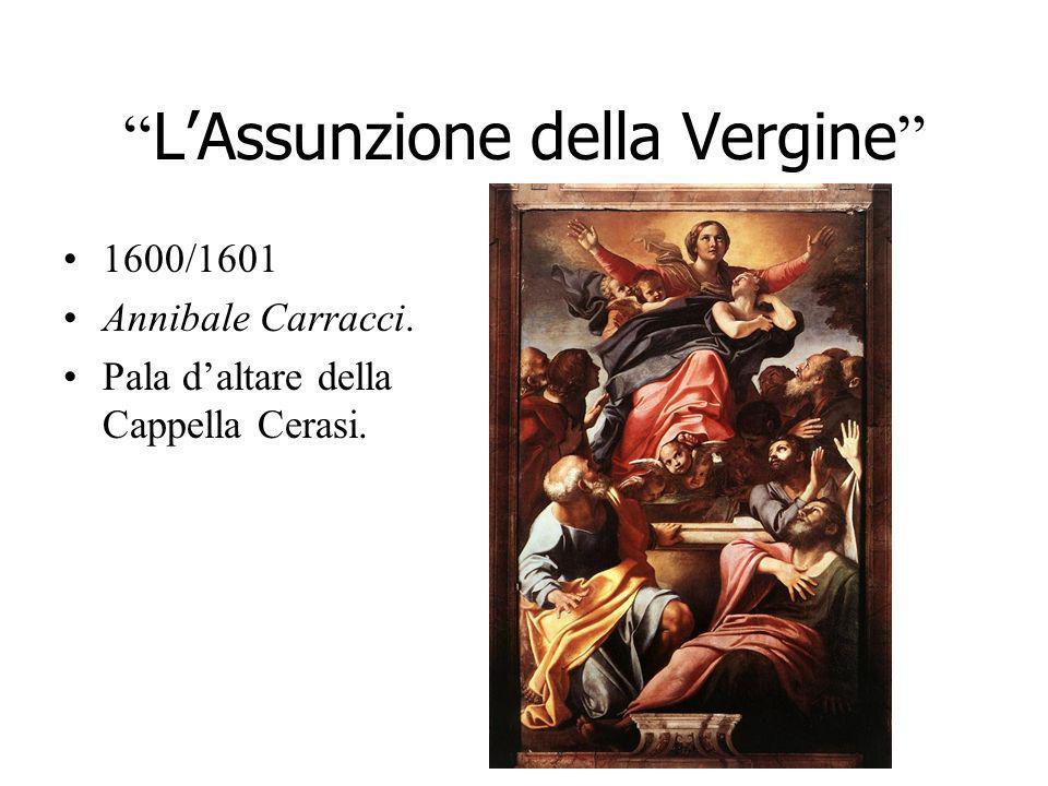 LAssunzione della Vergine 1600/1601 Annibale Carracci. Pala daltare della Cappella Cerasi.