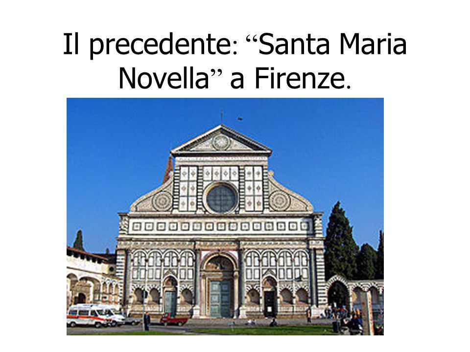 Il precedente : Santa Maria Novella a Firenze.
