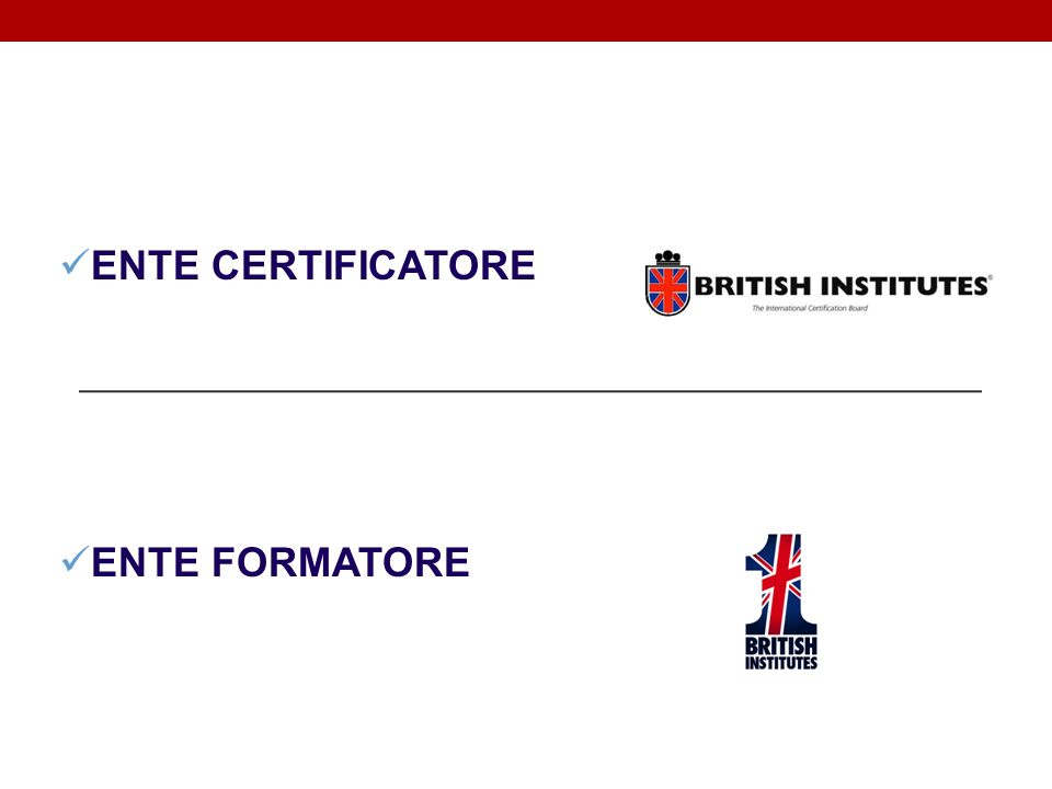 ENTE CERTIFICATORE ENTE FORMATORE WHO IS BRITISH INSTITUTES?