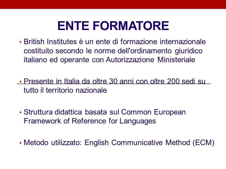 ENTE FORMATORE British Institutes è un ente di formazione internazionale costituito secondo le norme dell'ordinamento giuridico italiano ed operante c