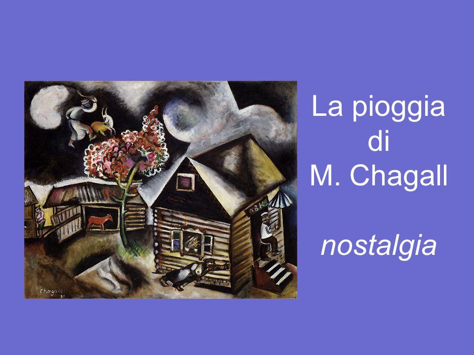 La pioggia di M. Chagall nostalgia