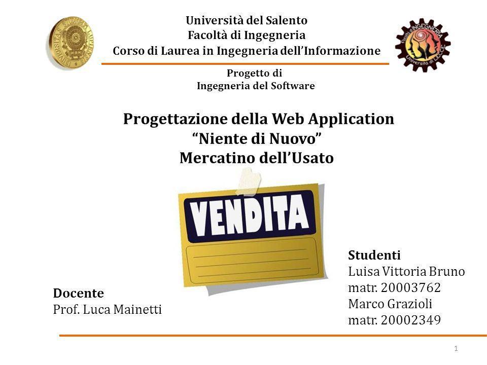 Progetto di Ingegneria del Software 1 Docente Prof. Luca Mainetti Studenti Luisa Vittoria Bruno matr. 20003762 Marco Grazioli matr. 20002349 Progettaz