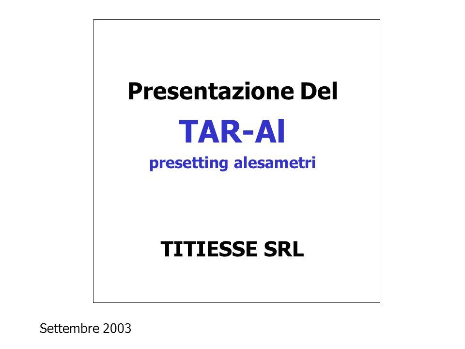 Presentazione Del TAR-Al presetting alesametri TITIESSE SRL Settembre 2003