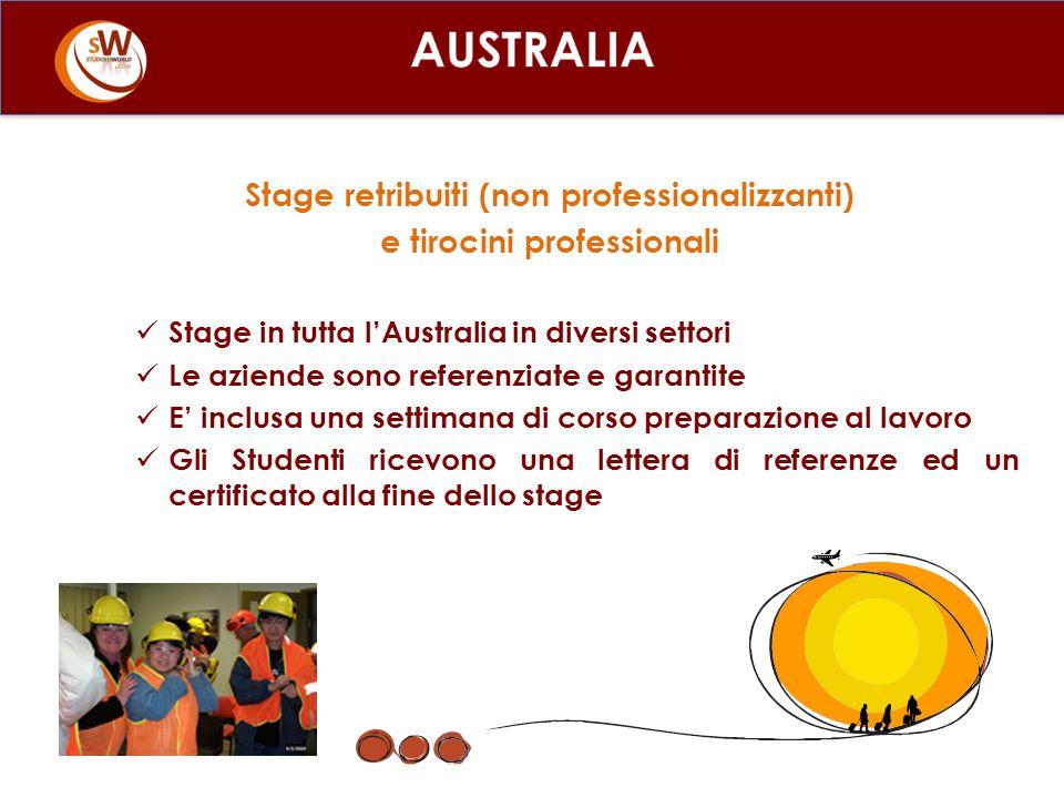Stage retribuiti (non professionalizzanti) e tirocini professionali Stage in tutta lAustralia in diversi settori Le aziende sono referenziate e garantite E inclusa una settimana di corso preparazione al lavoro Gli Studenti ricevono una lettera di referenze ed un certificato alla fine dello stage