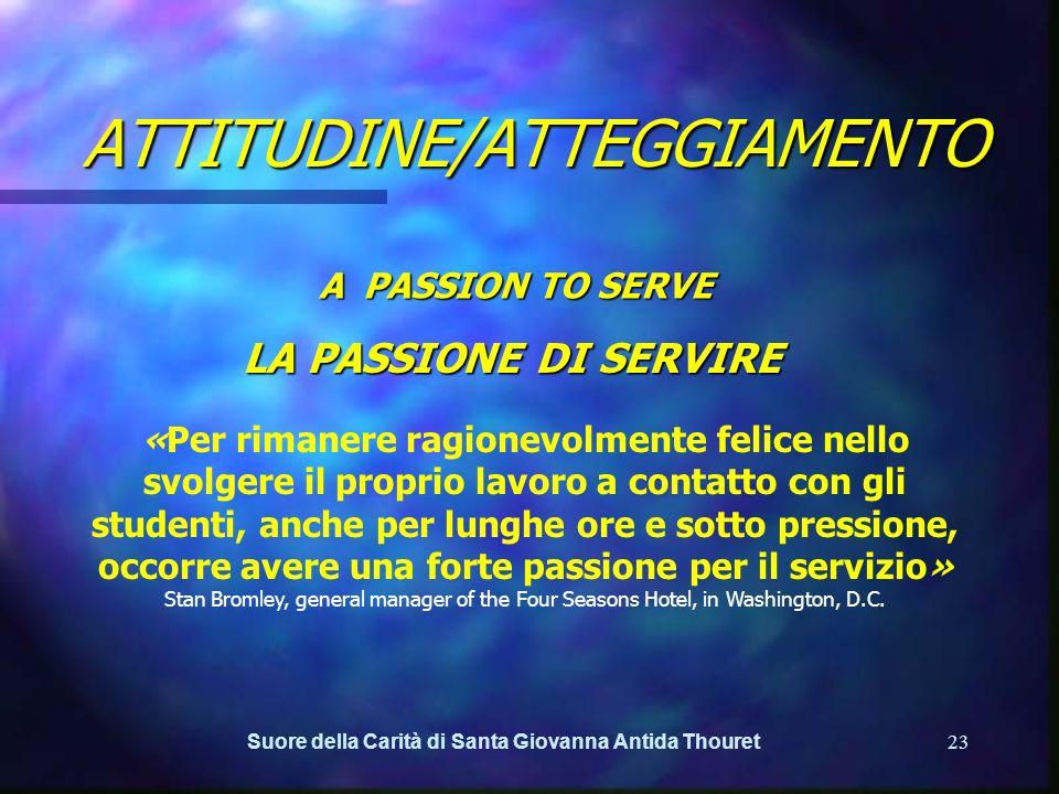 Suore della Carità di Santa Giovanna Antida Thouret22 ALCUNE CARATTERISTICHE DI PERSONALITÀ ATTITUDINE/ATTEGGIAMENTO ELASTICITÀ MENTALE FLESSIBILITÀ C