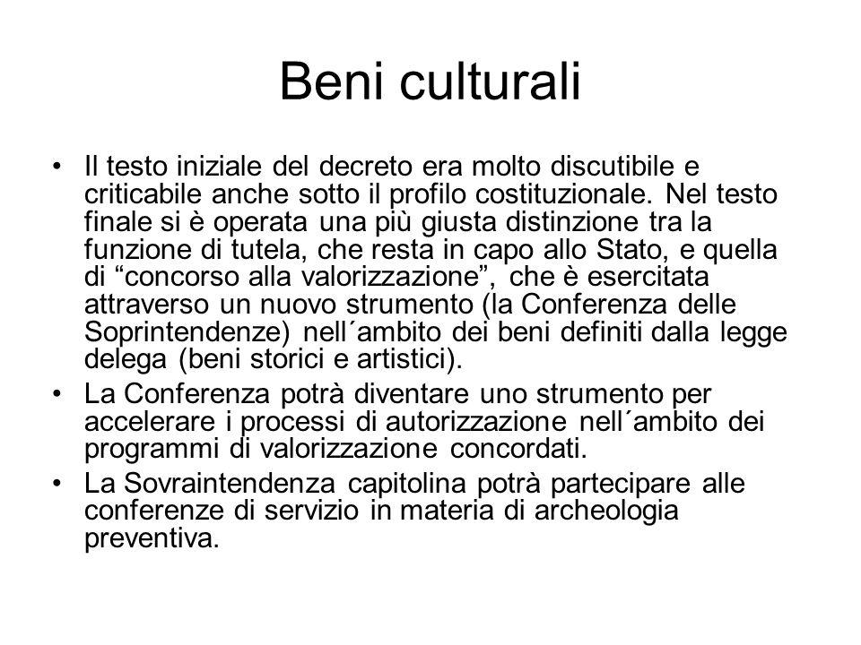 Beni culturali Il testo iniziale del decreto era molto discutibile e criticabile anche sotto il profilo costituzionale.