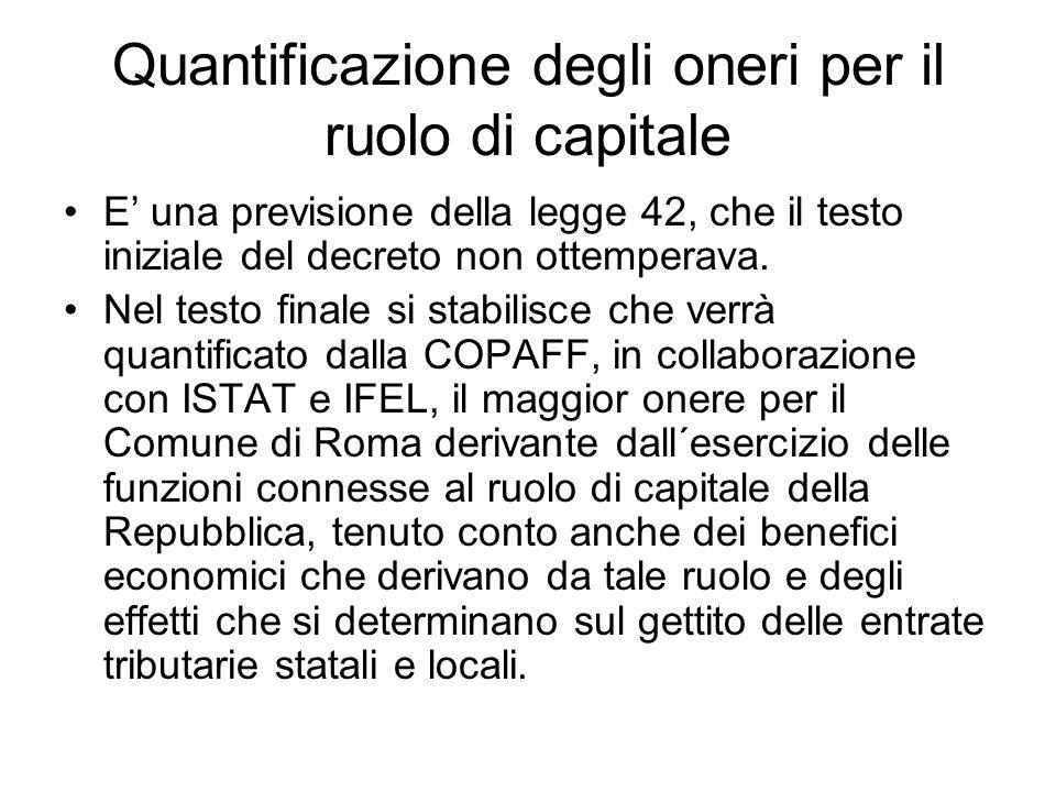 Quantificazione degli oneri per il ruolo di capitale E una previsione della legge 42, che il testo iniziale del decreto non ottemperava.