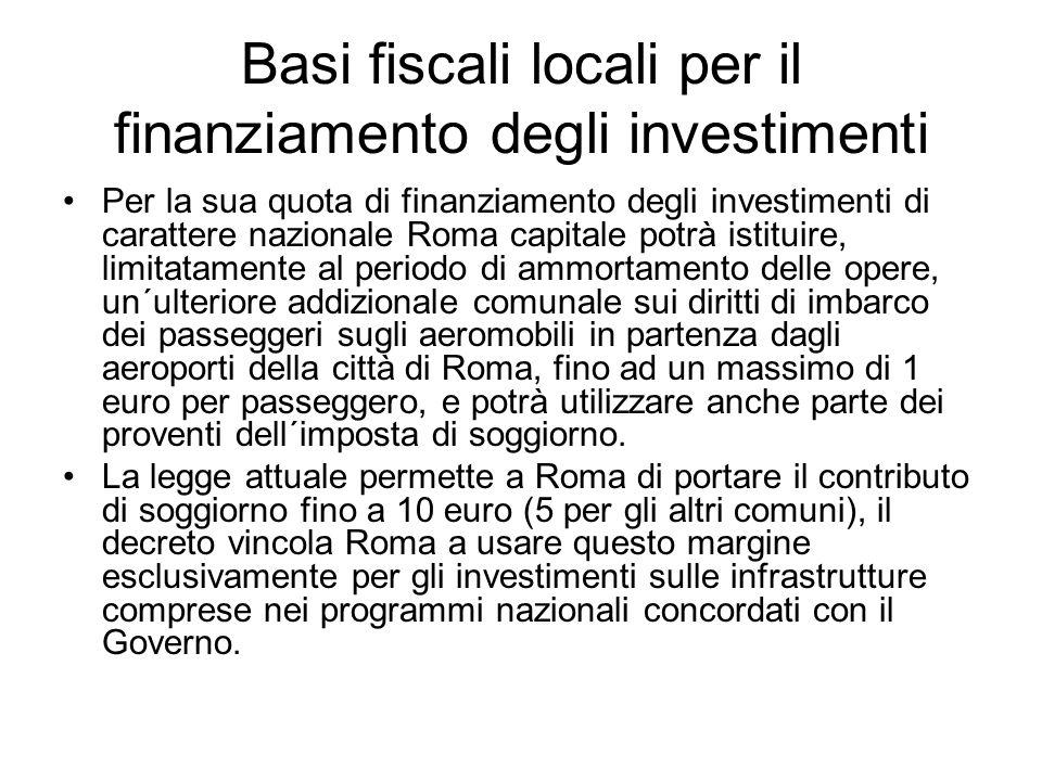 Patto di stabilità Ogni anno Roma capitale concorderà con il Ministero dell´economia e delle finanze le modalità e l´entità del concorso alla realizzazione degli obiettivi di finanza pubblica.