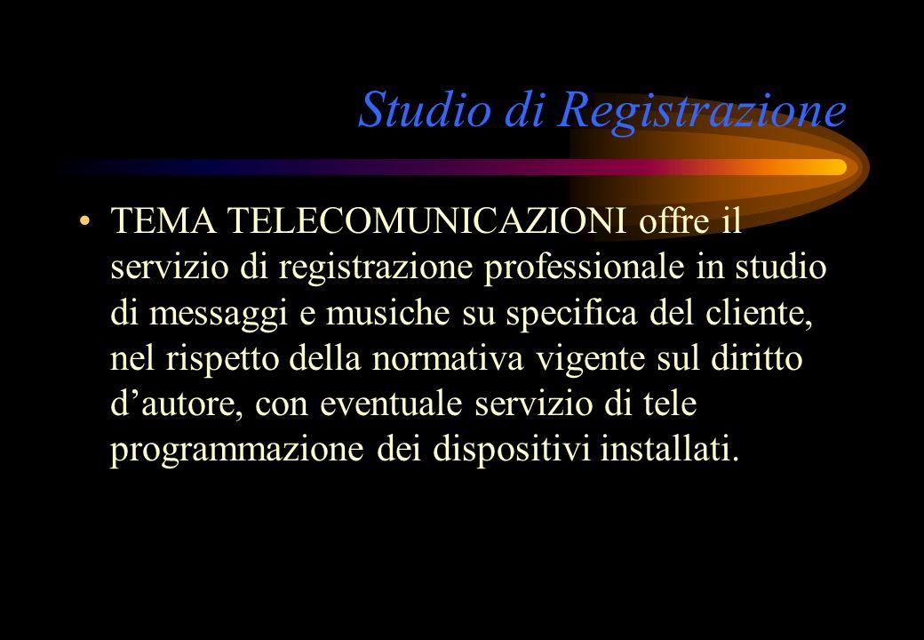 Studio di Registrazione TEMA TELECOMUNICAZIONI offre il servizio di registrazione professionale in studio di messaggi e musiche su specifica del clien