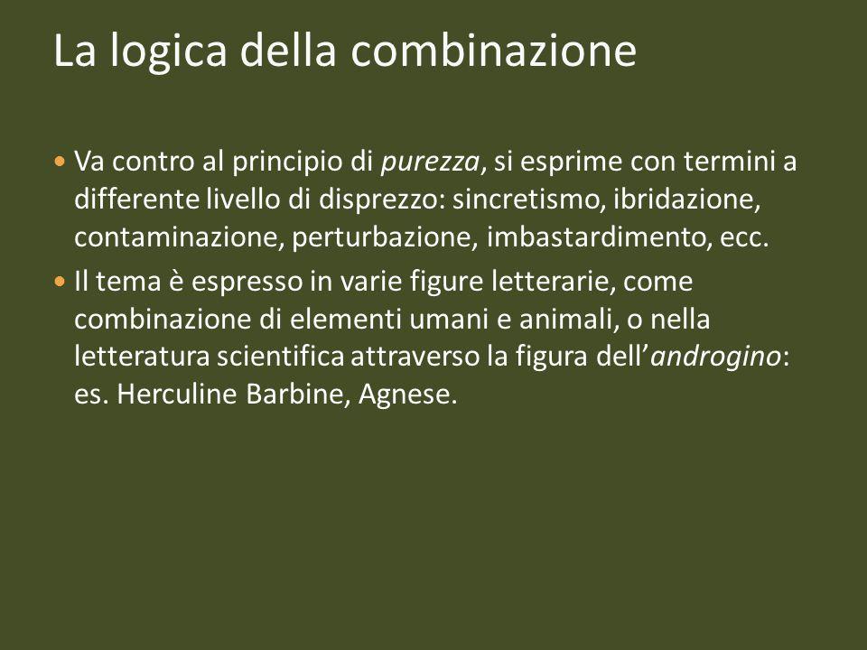 La logica della combinazione Va contro al principio di purezza, si esprime con termini a differente livello di disprezzo: sincretismo, ibridazione, co