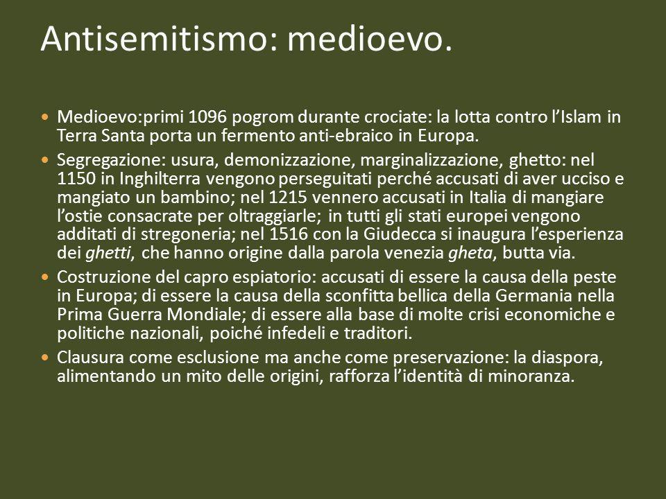 Antisemitismo: medioevo. Medioevo:primi 1096 pogrom durante crociate: la lotta contro lIslam in Terra Santa porta un fermento anti-ebraico in Europa.