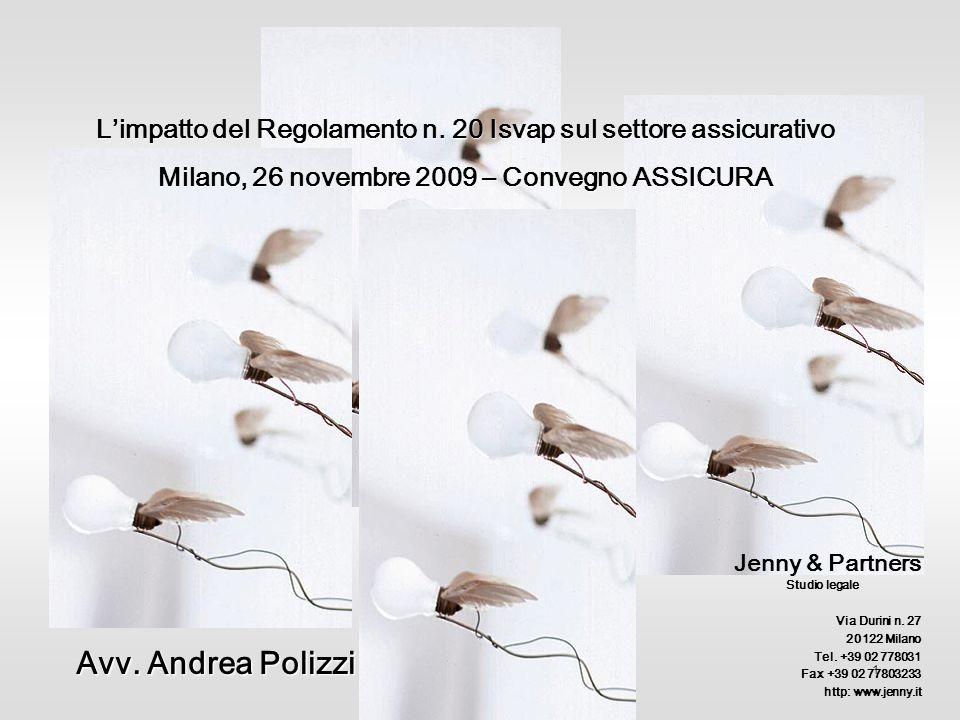 1 Jenny & Partners Studio legale Via Durini n. 27 20122 Milano Tel. +39 02 778031 Fax +39 02 77803233 http: www.jenny.it Avv. Andrea Polizzi Limpatto